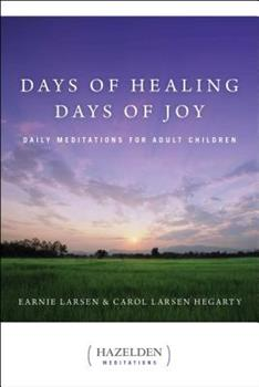 Days of Healing, Days of Joy: Daily Meditations For Adult Children 0894864556 Book Cover