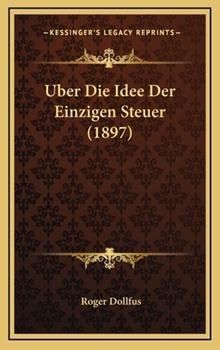 Hardcover Uber Die Idee der Einzigen Steuer Book