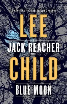 Hardcover Blue Moon : A Jack Reacher Novel Book