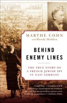 Behind Enemy Lines: The True Story of a French Jewish Spy in Nazi Germany 0307335909 Book Cover