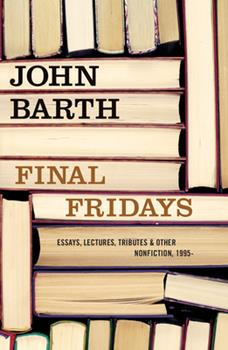 Final Fridays: Essays, Lectures, Tributes & Other Nonfiction, 1995- 1582437564 Book Cover