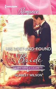 His Lost-And-Found Bride - Book #5 of the Vineyards of Calanetti
