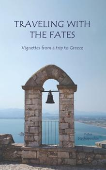 Paperback Traveling with the Fates: Vignettes from a trip to Greece Book