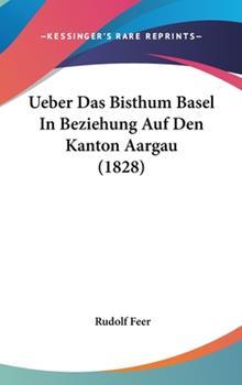 Hardcover Ueber das Bisthum Basel in Beziehung Auf Den Kanton Aargau Book