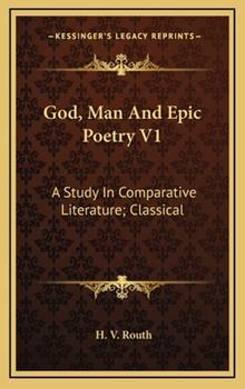 Hardcover God, Man and Epic Poetry V1: A Study in Comparative Literature; Classical Book