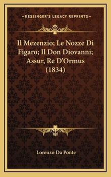 Hardcover Il Mezenzio; le Nozze Di Figaro; il Don Diovanni; Assur, Re D'Ormus Book