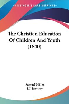 Paperback The Christian Education of Children and Youth Book