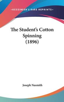 Hardcover The Student's Cotton Spinning Book