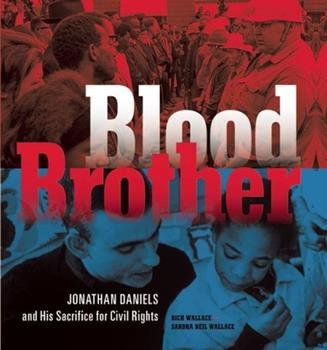 Blood Brother: Jonathan Daniels and His Sacrifice for Civil Rights 162979094X Book Cover