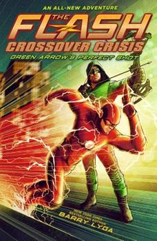 Flash: Green Arrow's Perfect Shot 1419737384 Book Cover