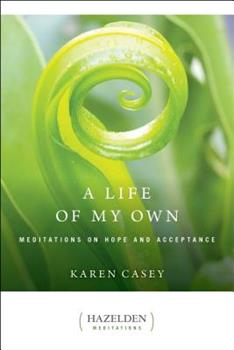 A Life of My Own: Meditations on Hope and Acceptance 0894868632 Book Cover