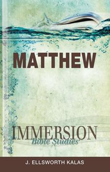 Immersion Bible Studies: Matthew - Book  of the Immersion Bible Studies