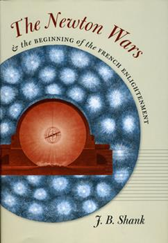 Hardcover The Newton Wars and the Beginning of the French Enlightenment Book