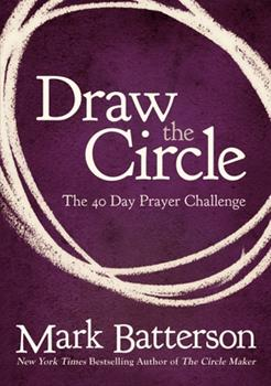 Paperback Draw the Circle : The 40 Day Prayer Challenge Book