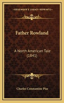 Hardcover Father Rowland: A North American Tale (1841) Book