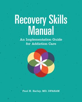 Paperback Recovery Skills Manual : An Implementation Guide for Addiction Care Book