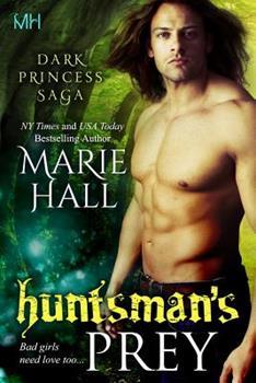 Huntsman's Prey - Book #2 of the Dark Princess Kingdom