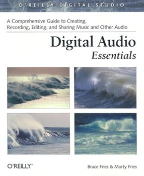 Paperback Digital Audio Essentials: A Comprehensive Guide to Creating, Recording, Editing, and Sharing Music and Other Audio Book
