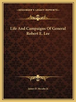 Hardcover Life And Campaigns Of General Robert E. Lee Book