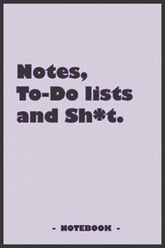 Paperback Notes, to-Do Lists and Sh*t - Notebook to Write down Your Notes and Organize Your Tasks : 6 X9 Notebook with 110 Blank Lined Pages Book