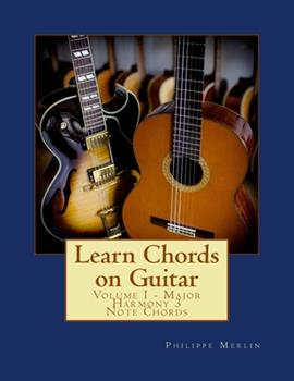 Paperback Learn Chords on Guitar: Volume I - Major Harmony 3 Note Chords Book