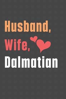 Paperback Husband, Wife, Dalmatian: For Dalmatian Dog Fans Book