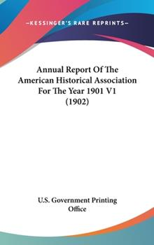 Hardcover Annual Report of the American Historical Association for the Year 1901 V1 Book