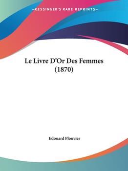 Paperback Le Livre D'or des Femmes Book