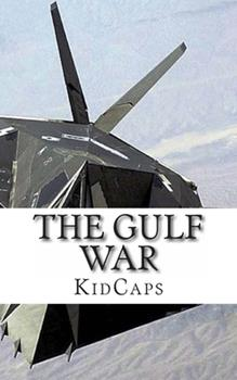 Paperback The Gulf War: A History Just For Kids! Book