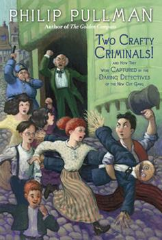 Paperback Two Crafty Criminals!: And How They Were Captured by the Daring Detectives of the New Cut Gang Book