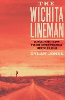 Hardcover Wichita Lineman: Searching in the Sun for the World's Greatest Unfinished Song Book