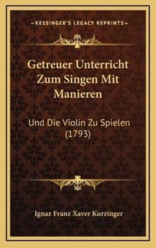 Hardcover Getreuer Unterricht Zum Singen Mit Manieren : Und Die Violin Zu Spielen (1793) Book