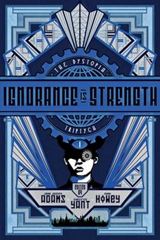 Paperback Ignorance is Strength (The Dystopia Triptych) Book