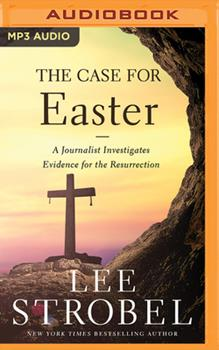 MP3 CD The Case for Easter: A Journalist Investigates Evidence for the Resurrection Book