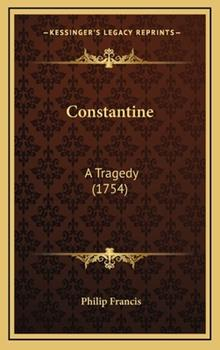 Hardcover Constantine : A Tragedy (1754) Book