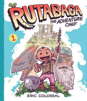 Rutabaga the Adventure Chef - Book #1 of the Adventure Chef