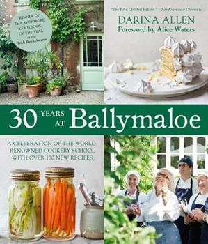 30 Years at Ballymaloe: A celebration of the world-renowned cookery school with over 100 new recipes 0857832077 Book Cover