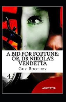 Paperback A Bid for Fortune or Dr Nikolas Vendetta Annotated Book