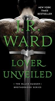 Lover Unveiled - Book #19 of the Black Dagger Brotherhood