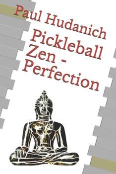 Paperback Pickleball Zen - Perfection Book