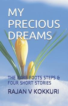 Paperback My Precious Dreams: The Rare Footsteps & 4 Short Stories Book