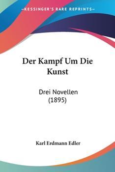 Paperback Der Kampf Um Die Kunst : Drei Novellen (1895) Book