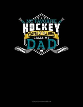 Paperback My Favorite Hockey Player of All Time Calls Me Dad : Genkouyoushi Notebook Book