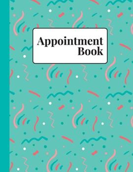 Paperback Appoinment Book : 52 Weeks, Daily Planner Scheduler with 15 Minutes Increments, Monday to Sunday 8am to 9 Pm, 8. 5 X 11 in 100 Pages Book