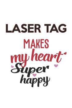 Paperback Laser Tag Makes My Heart Super Happy Laser Tag Lovers Laser Tag Obsessed Notebook a Beautiful : Lined Notebook / Journal Gift,, 120 Pages, 6 X 9 Inches, Personal Diary, Laser Tag Obsessed, Laser Tag Hobby, Laser Tag Lover, Personalized Journal, Customi Book