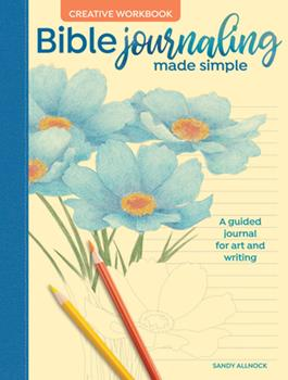 Paperback Bible Journaling Made Simple Creative Workbook: A Guided Journal for Art and Writing Book