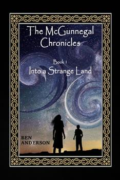 Into a Strange Land - Book #1 of the McGunnegal Chronicles