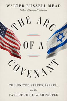 Hardcover The Arc of a Covenant: The United States, Israel, and the Fate of the Jewish People Book