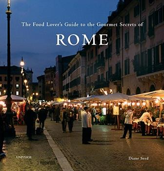The Food Lover's Guide to the Gourmet Secrets of Rome 0789315009 Book Cover