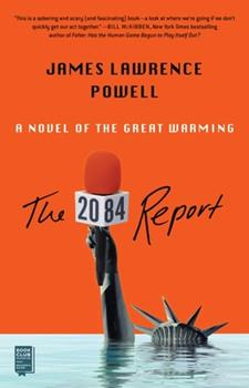 The 2084 Report: An Oral History of the Great Warming 1982150211 Book Cover